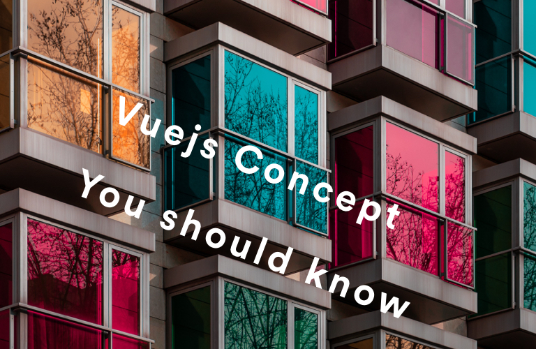 vuejs-concept-everything-you-should-know