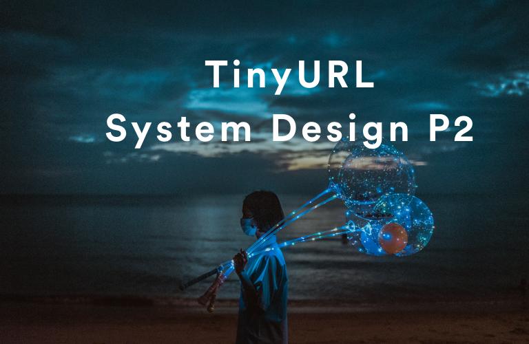 system-design-tiny-url-part-2